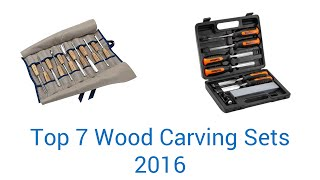 7 Best Wood Carving Sets 2016