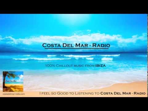 """Costa Del Mar"" Radio - Best Chillout Music Ibiza Mix 2014 (Part 1)"