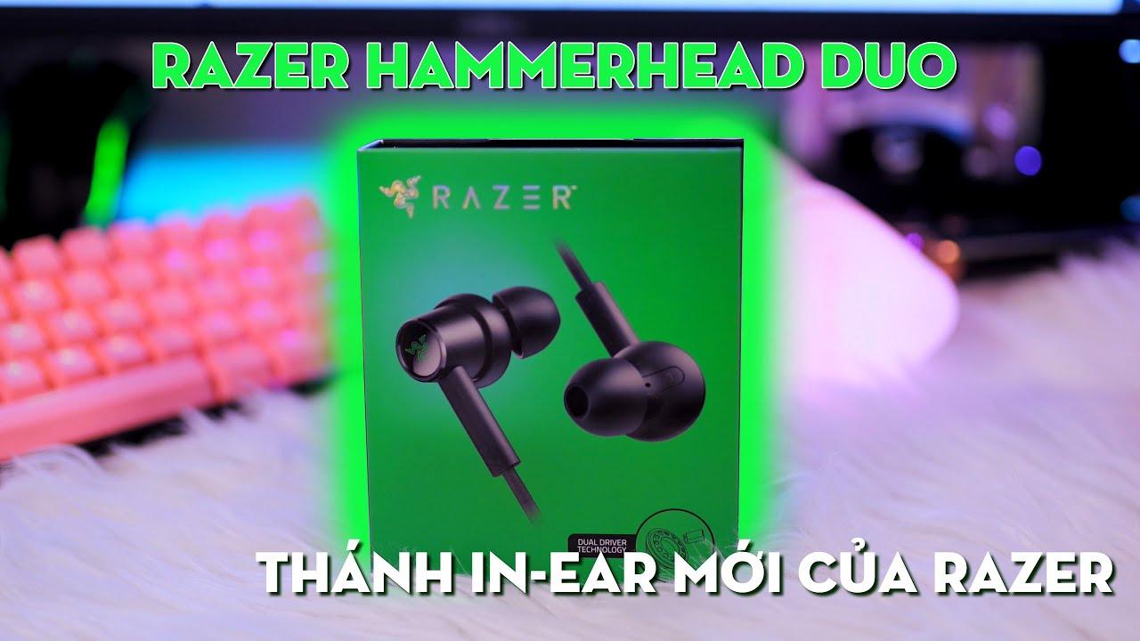 Đánh giá tai nghe Razer Hammerhead Duo : Thánh In-ear mới của Razer ?!!?