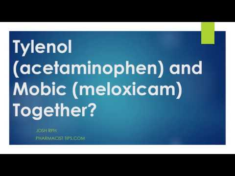 Tylenol (acetaminophen) and meloxicam (Mobic) together ...