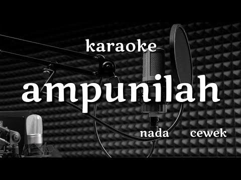 AMPUNILAH KARAOKE  (nada Cewek)