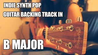 Indie Synth Pop Guitar Backing Track In B Major