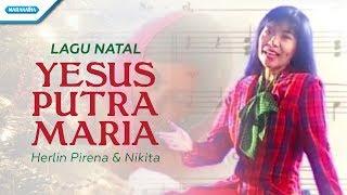 Yesus Putra Maria - Lagu Natal - Herlin Pirena & Nikita (Video)