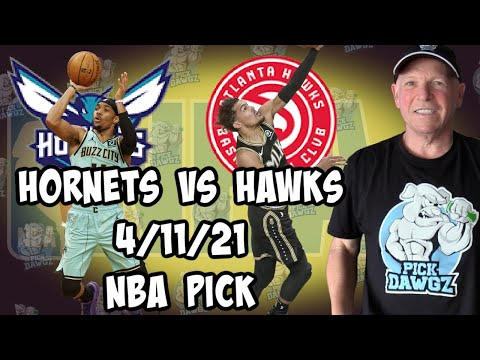 Charlotte Hornets vs Atlanta Hawks 4/11/21 Free NBA Pick and Prediction NBA Betting Tips