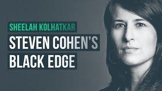 Steven Cohen: Bending rules, making billions · Sheelah Kolhatkar