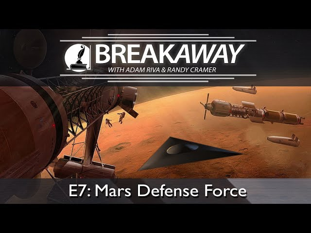 #7 Mars Defense Force feat. Randy Cramer | BREAKAWAY | Season 2