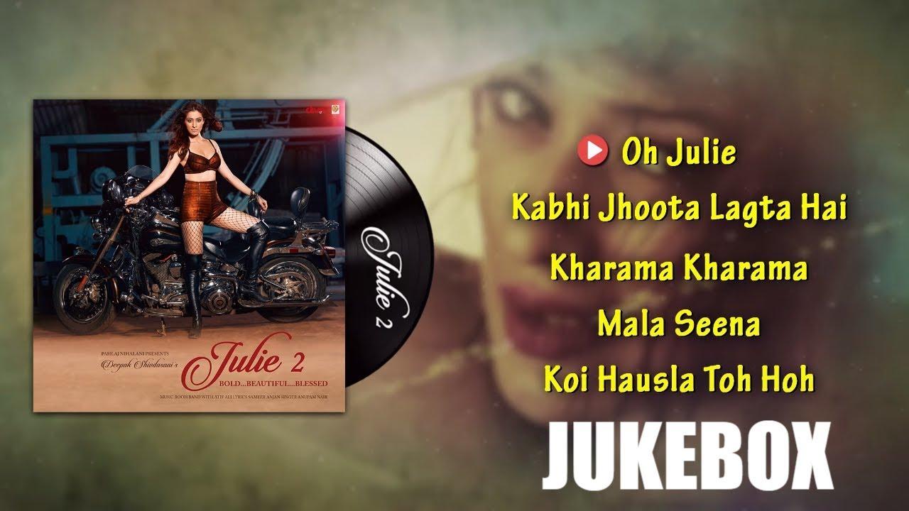 Jukebox    Julie 2   Pahlaj Nihalani   Raai Laxmi, Deepak Shivdasani