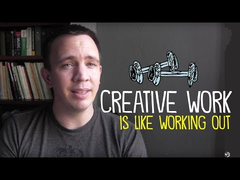 Creative Work is Like Working Out