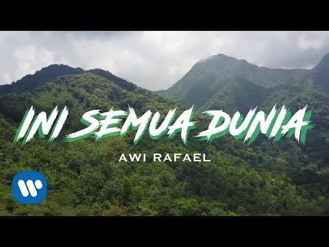 Lirik Lagu Ini Semua Dunia - Awi Rafael