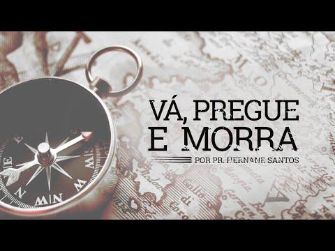 Vá, Pregue e Morra (Janela 10/40) - Pr.Hernane Santos