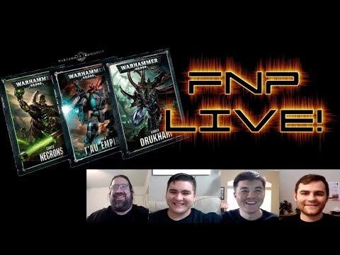 Tau Leaks!  Necrons and Drukhari on the horizon! LIVE discussion with FNP Wargamers