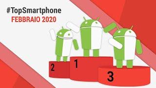 Migliori Smartphone Android (FEBBRAIO 2020) | #TopSmartphone | TuttoAndroid