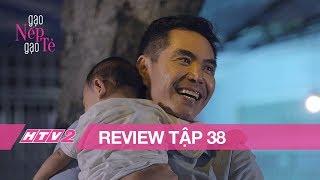 GẠO NẾP GẠO TẺ - Tập 38 | Hân Hoa Hậu vui vẻ với tình cũ sau lưng chồng con - (REVIEW) thumbnail