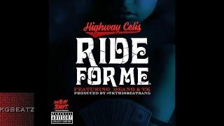 Highway Celis ft. Deano, TK - Ride For Me [Prod. By TKThisShitBang] [New 2015]