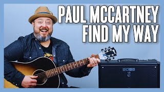 Paul McCartney Find My Way Guitar Lesson + Tutorial
