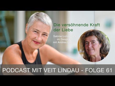 Die versöhnende Kraft der Liebe - Sabine Lichtenfels im Gespräch mit Andrea Lindau - Folge 61