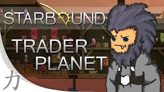 Starbound: Tips - Trader Planet - High level weapons