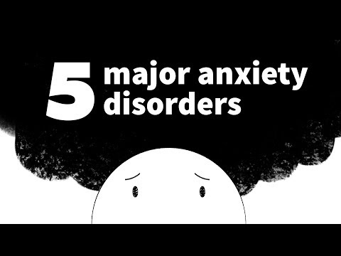 The 5 Major Anxiety Disorders