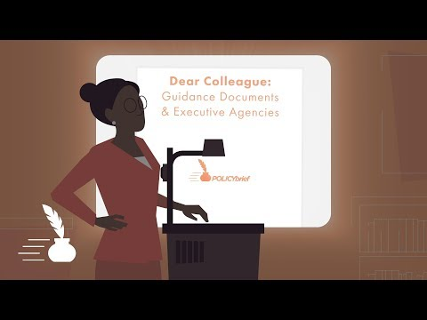 Dear Colleague: Guidance Documents & Executive Agencies [POLICYbrief]