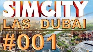 SimCity: Las Dubai - #001 - Schaffe, Schaffe, Städtle baue - Let's Play [Deutsch / HD]