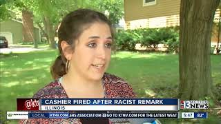 Cashier fired after racist remark