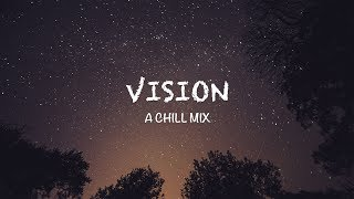 Vision   A Chill Mix