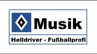 HSV Musik : # 68 » Helldriver - Fußballprofi «