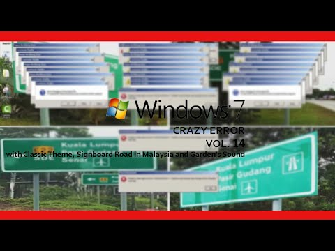 Windows 7 Crazy Error (with Classic Theme, Signboard Road in Malaysia and Garden's Sound) Vol. 14