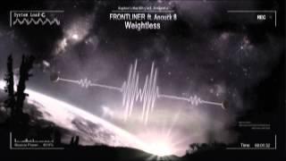 Frontliner ft. Anouck B - Weightless [HQ Edit]