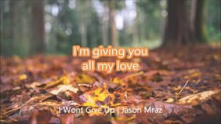Jason Mraz | I Wont Give Up (theLyrics) Mp3