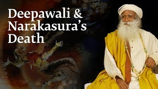Why Narakasura's Death is Celebrated as Deepawali – Sadhguru