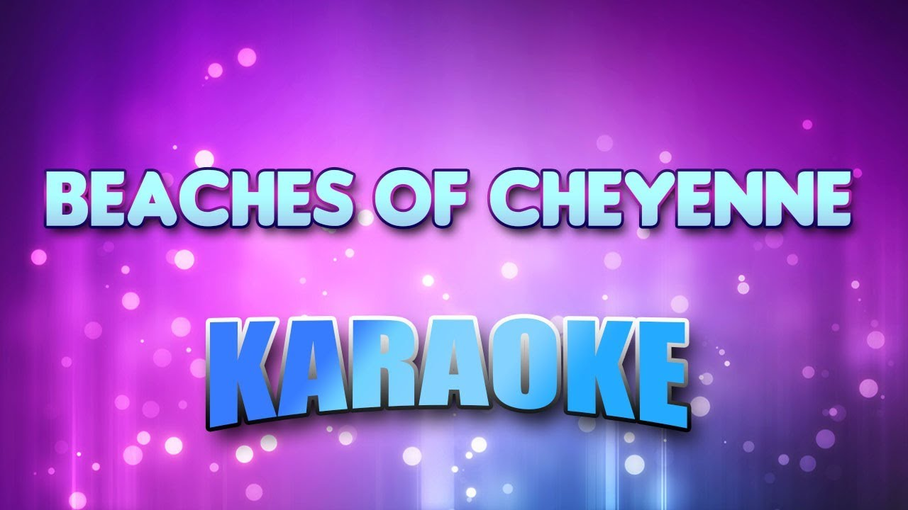 brooks-garth-beaches-of-cheyenne-the-karaoke-version-with-lyrics-let-s-sing