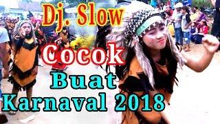Gambar cover Dj SLOW MANTAP BUAT KARNAVAL 2018 Bass HORREEEGGG