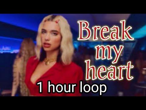 Dua lipa - break my heart- 1 hour version