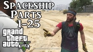 Grand Theft Auto 5 Spaceship Parts Locations (1- 25) - From Beyond The Stars - GTA V Space Ship Part
