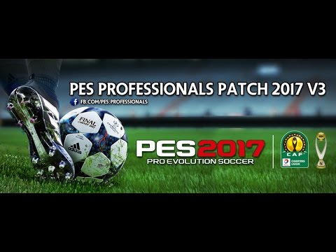 [PES17]HOW TO INSTALL P.PRO V3 CAF Champions League تسطيب با