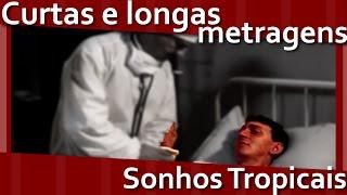 Sonhos Tropicais - Longa Metragem (excerto)