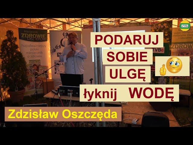 WODA - MOJĄ PASJĄ JEST WODA Zdzisław Oszczęda