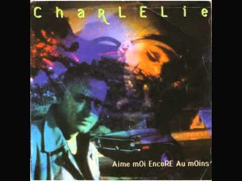 Aime Moi Encore Au Moins  - Charlélie Couture