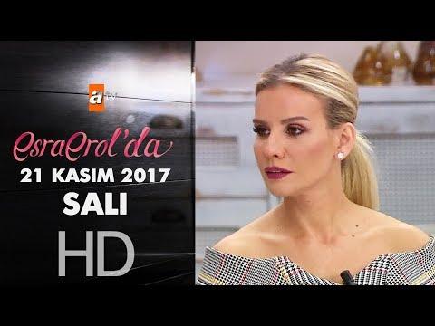 Esra Erol'da 21 Kasım 2017 Salı - 487. Bölüm