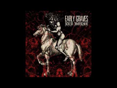 Early Graves - Red Horse (2012) Full Album HQ (Crust/Metal)