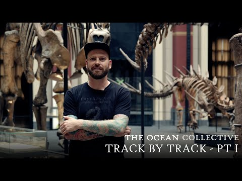 The Ocean - Phanerozoic II (Track by Track, Part I)