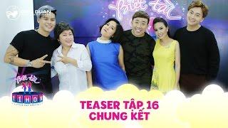 Biệt tài tí hon | teaser tập 16: Cẩm Ly, Mỹ Linh trở lại, căng não chọn quán quân mùa 1