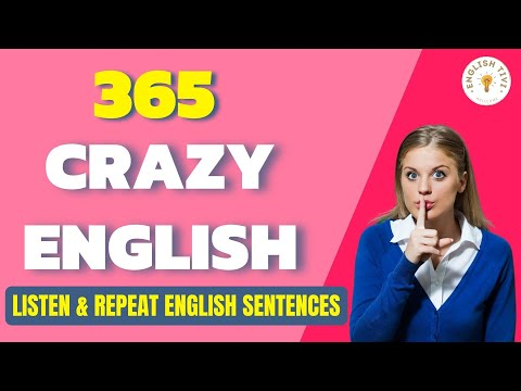 Crazy English 365 Sentences - Listen and Repeat the English Sentences - Speaking English Fluently ✔