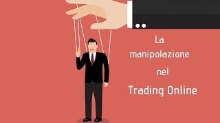 Il concetto di manipolazione nel Trading Online