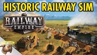 RAILWAY EMPIRE: Building the Transcontinental Railroad in a new strategy game!