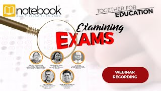 Notebook | Together for Education Webinars | Ep 37 | Examining Exams