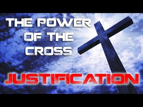 The Power of the Cross - Justification