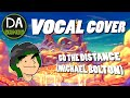 DAGames Vocal Cover Go The Distance Michael Bolton Thank You Guys mp3