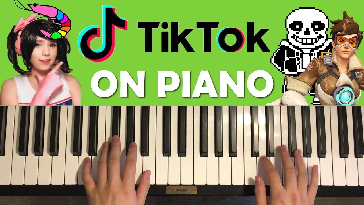 Tik Tok Songs On Piano Youtube